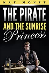The Pirate and the Sunrise Princess Kindle Edition