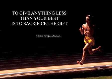 TO GIVE ANYTHING LESS THAN YOUR BEST STEVE PREFONTAINE (2 ...