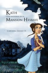 Kath y los fantasmas de la Mansion Hesbaye (Spanish Edition) Kindle Edition