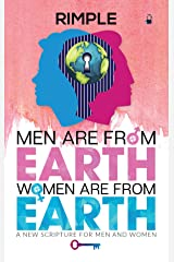 MEN ARE FROM EARTH, WOMEN ARE FROM EARTH : A NEW SCRIPTURE FOR MEN AND WOMEN Kindle Edition