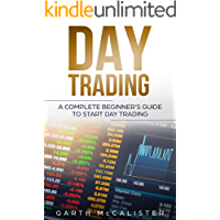 Day Trading: A Complete Beginner's Guide To Start Day Trading (English Edition)