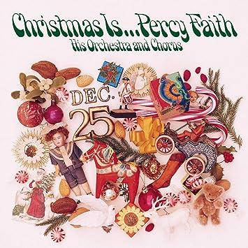 Percy Faith & His Orchestra - Christmas Is ... Percy Faith, His ...