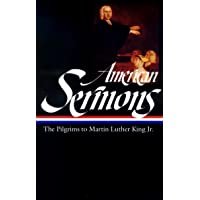 American Sermons (LOA #108): The Pilgrims to Martin Luther King Jr.
