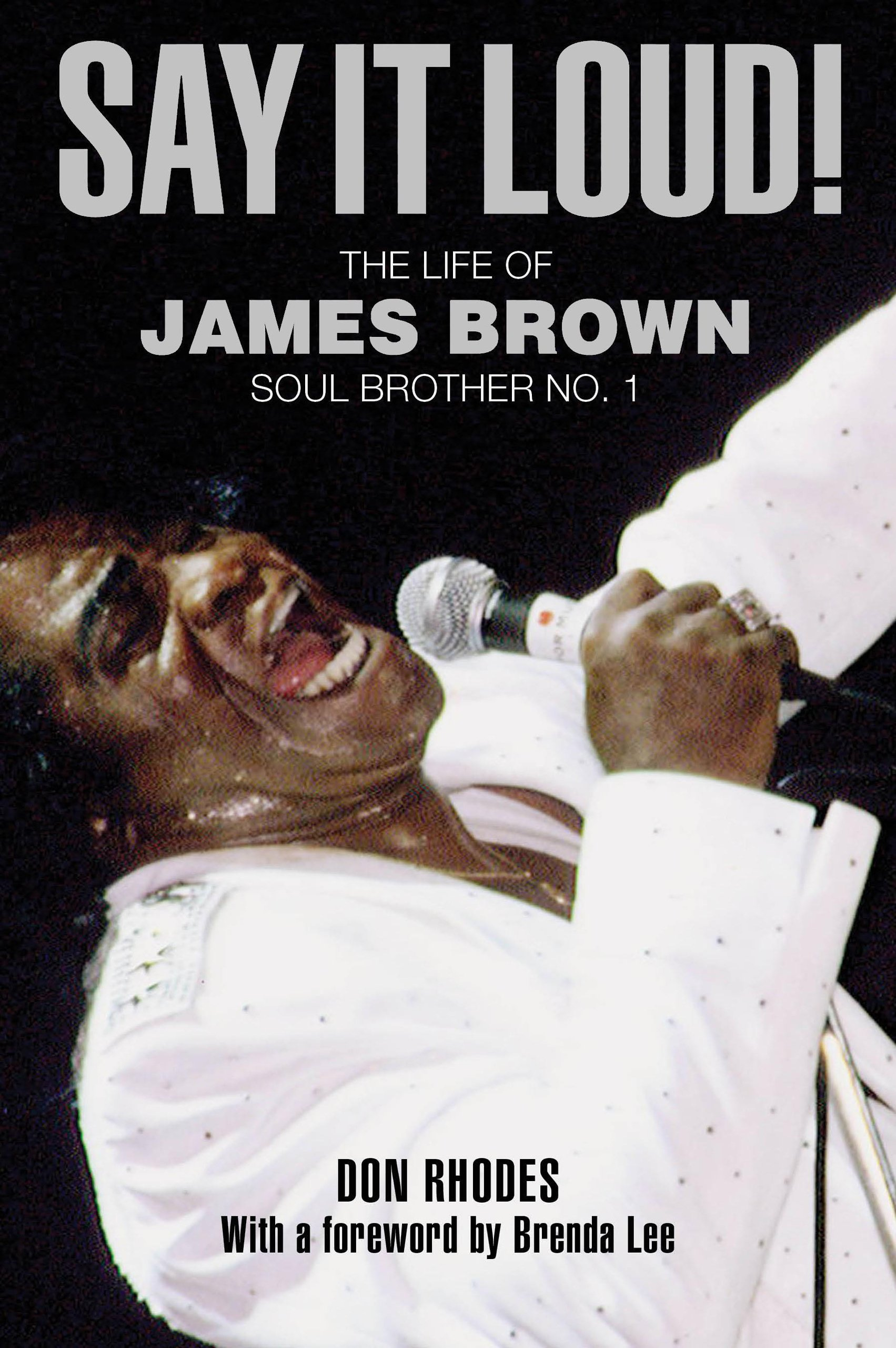 Say It Loud!: The Life of James Brown, Soul Brother No. 1 ebook