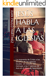 Jesús habla a las iglesias: La respuesta de Cristo a los desafíos de las iglesias