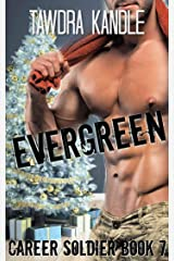 Evergreen: A Career Soldier Christmas Kindle Edition