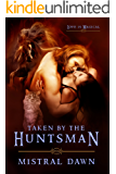 Taken By The Huntsman (Spellbound Hearts Book 1)