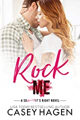 Rock Me (So Wrong It's Right) Kindle Edition