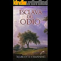 ESCLAVA DEL ODIO: LOS ESCOCESES DE CHANNING (SALVADA POR AMOR nº 1)