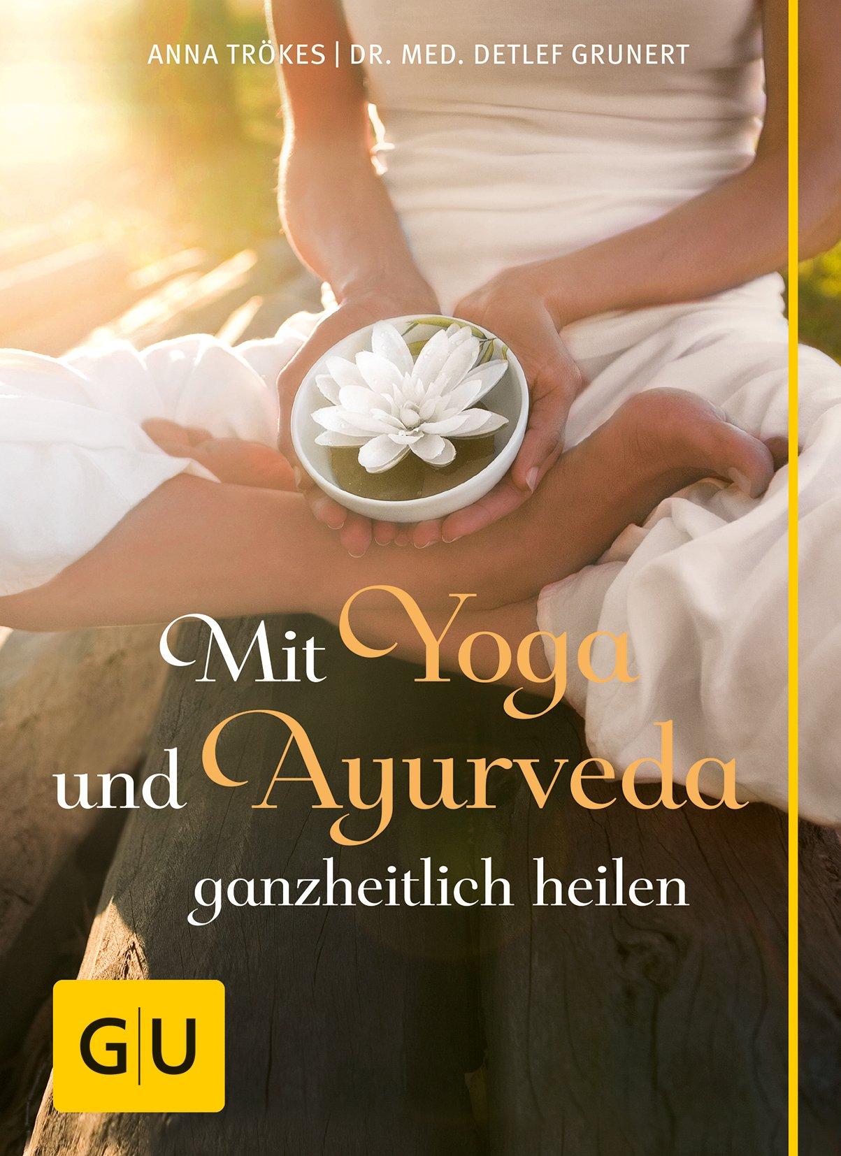 Mit Yoga und Ayurveda ganzheitlich heilen: 9783833842399 ...