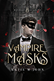 VAMPIRE MASKS: BOOK TWO OF BATHORY ACADEMY