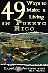49 Ways to Make a Living in Puerto Rico Kindle Edition