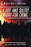 A Hot and Sultry Night for Crime (Mystery Writers of America Presents: MWA Classics Book 1)