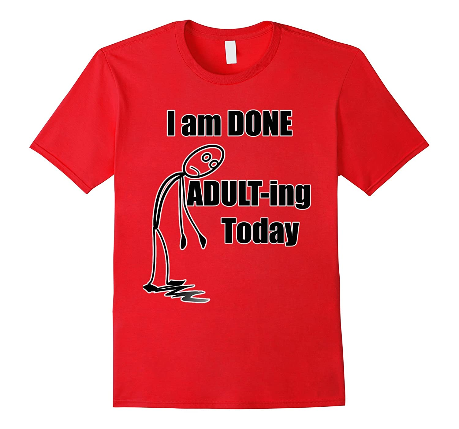 ADULT ing Today Funny T Shirt Black-Teeae