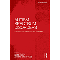 Autism Spectrum Disorders: Identification, Education, and Treatment