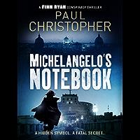 Michelangelo's Notebook (Finn Ryan Conspiracy Thrillers 1)