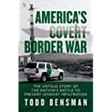 America's Covert Border War: The Untold Story of the Nation's Battle to Prevent Jihadist Infiltration