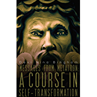 Messages From Metatron: A Course in Self-Transformation (Archangel Series Book 1) (English Edition)