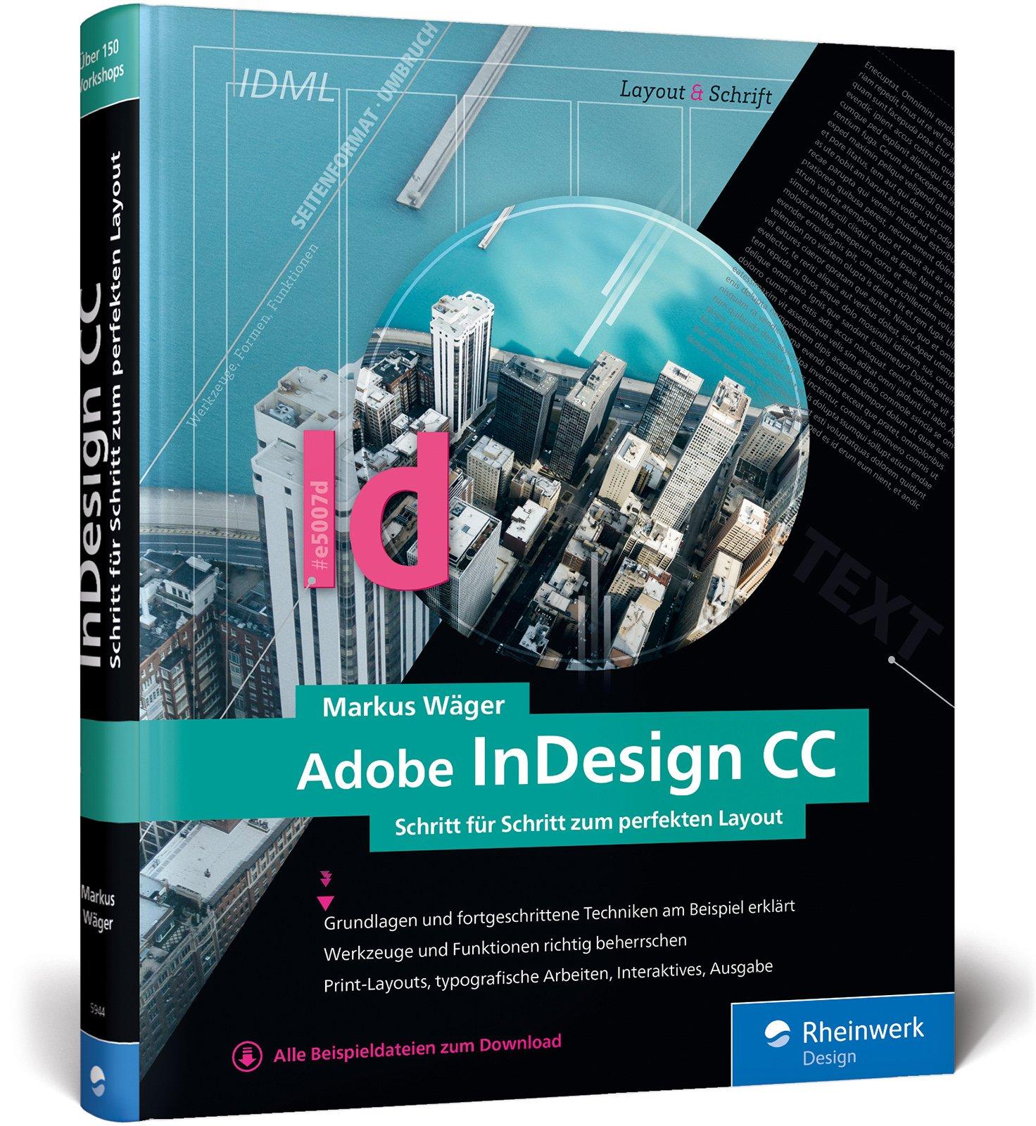 Adobe InDesign CC: Schritt für Schritt zum perfekten Layout: Amazon.de:  Markus Wäger: Bücher