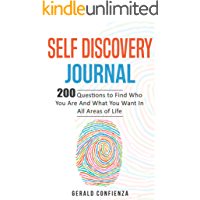 Self Discovery Journal: 200 Questions to Find Who You Are and What You Want in All Areas of Life (Self Discovery Journal, Self Discovery Questions)