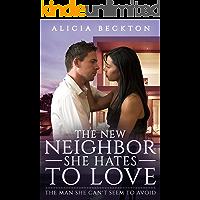 The New Neighbor She Hates To Love (Billionaire, Annoying New Neighbor, Surprise New Boss Romance)