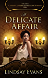 A Delicate Affair (Decades: A Journey of African-American Romance Book 1)