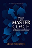 The Master Coach: Leading with Character, Building Connections, and Engaging in Extraordinary Conversations (Bluepoint Leadership Series)