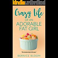 Crazy Life of An Adorable Fat Girl: Book Three