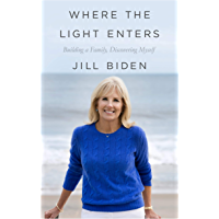 Where the Light Enters: Building a Family, Discovering Myself