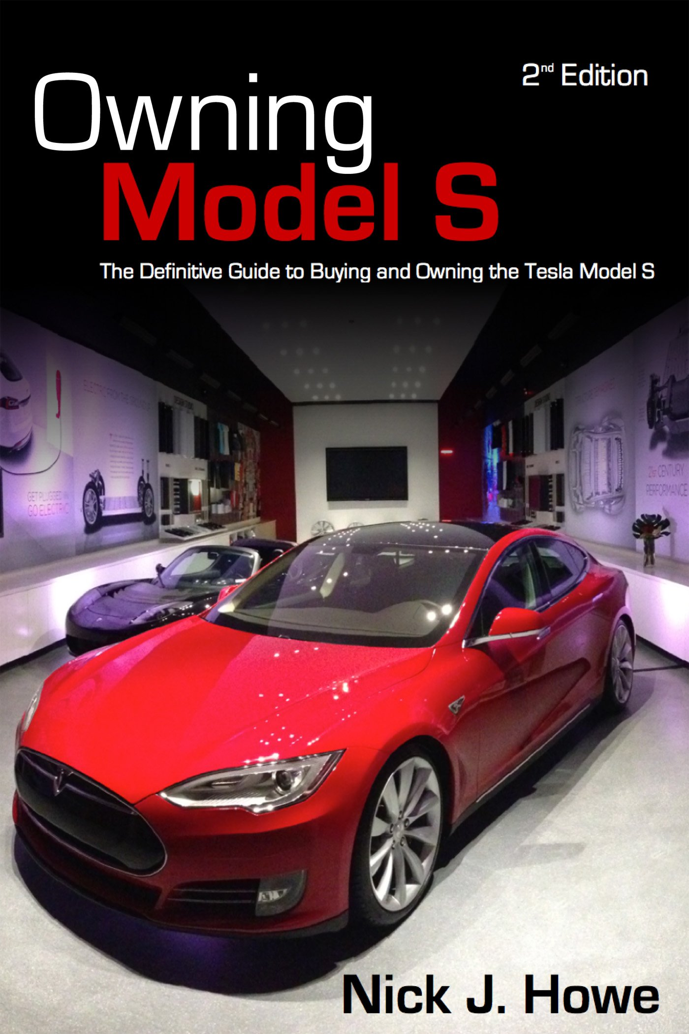 Owning Model S: The Definitive Guide for Buying and Owning the Tesla Model  S: Nick Howe, Roger S. Pressman: 9780996742306: Amazon.com: Books