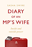 Diary of an MP's Wife: Inside and Outside Power: 'riotously candid' Sunday Times