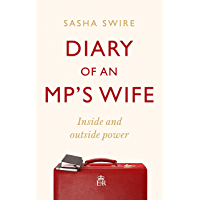 Diary of an MP's Wife: Inside and Outside Power (English Edition)