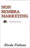 Non Sembra Marketing: Romanzo