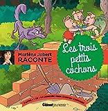 Les trois petits cochons: d'après Charles Perrault