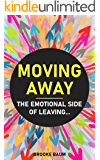 Moving Away: The Emotional Side of Leaving