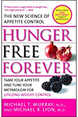 Hunger Free Forever: The New Science of Appetite Control Kindle Edition