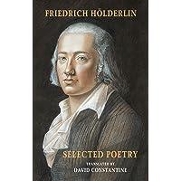 Selected Poetry: (including Hoelderlin's Sophocles): [including Hölderlin's Sophocles]