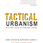Tactical Urbanism: Short-term Action for Long-term Change (English Edition)