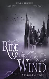Ride the Wind: A Flipped Fairy Tale (Flipped Fairy Tales Book 3)
