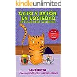 GATO Y RATON EN SOCIEDAD. THE CAT AND MOUSE IN PARTNERSHIP.: EDICION BILINGUE ESPAÑOL INGLES. Un libro para chicos 3-8. Una h