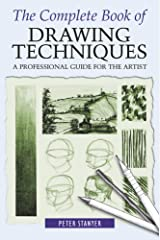 The Complete Book of Drawing Techniques: A Professional Guide For The Artist Kindle Edition