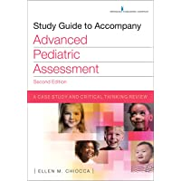 Study Guide to Accompany Advanced Pediatric Assessment, Second Edition: A Case Study...