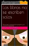 Los libros no se escriben solos: Crónica de una depresión preparto y un posparto inesperado (Spanish Edition)