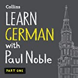 Learn German with Paul Noble, Part 1: German Made Easy with Your Personal Language Coach