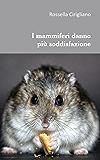 I mammiferi danno più soddisfazione