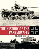 The History of the Panzerwaffe Volume I: 1939-1942 (General Military)