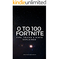 0 TO 100 FORTNITE : Top Tips, Tricks and Hints Explained (Unofficial)