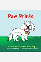 Paw Prints: The True Story of a Three-Pawed Dog Kindle Edition