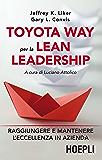 Toyota Way per la Lean Leadership: Raggiungere e mantenere l'eccellenza in azienda