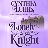 Lonely Is the Knight: A Merriweather Sisters Time Travel Romance, Book 3